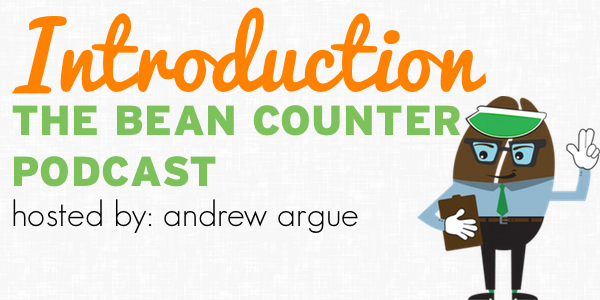 introduction to the bean counter podcast your guide to a successful accounting career with andrew argue